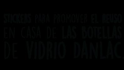 Stickers para promover el reuso en casa de las botellas de vidrio Danlac